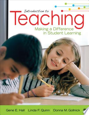 Introduction to Teaching: Making a Difference in Student Learning - ISBN:9781483320762