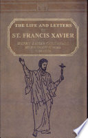 The Life and Letters of St  Francis Xavier