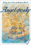 Angelspeake : communicating with the angels through...