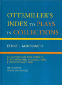 Ottemiller s Index to Plays in Collections Of Ottemiller S Index To Plays In