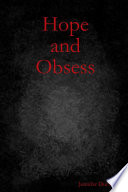 Hope and Obsess