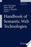 Handbook of Semantic Web Technologies