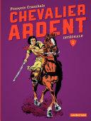 Chevalier Ardent - Intégrale 2