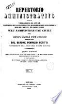 Repertorio amministrativo  ossia Collezione di leggi  decreti  reali rescritti  ministeriali  regolamenti ed istruzioni sull amministrazione civile del regno delle Due Sicilie compilato da Pompilio Petitti