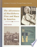 The Adventures Of Huckleberry Finn And Race In America