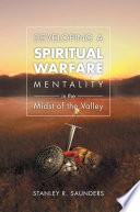 Developing A Spiritual Warfare Mentality in the Midst of the Valley