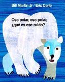 Oso Polar Oso Polar Que Es Ese Ruido Polar Bear Polar Bear What Do