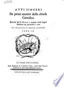 Atti sinceri de primi martiri della Chiesa Cattolica