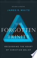 The Forgotten Trinity Book PDF