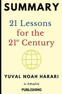 Book Summary  21 Lessons for the 21st Century by Yuval Noah Harari