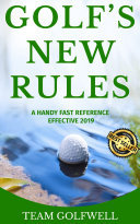 Golf's New Rules : changes to the rules of...