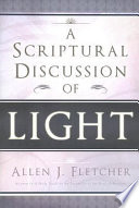 A Scriptural Discussion of Light