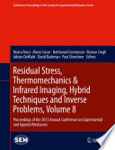 Residual Stress  Thermomechanics   Infrared Imaging  Hybrid Techniques and Inverse Problems  Volume 8