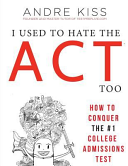 I Used to Hate the ACT  Too