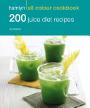 Hamlyn All Colour Cookery: 200 Juice Diet Recipes