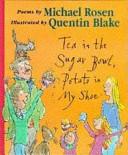 Tea in the Sugar Bowl  Potato in My Shoe