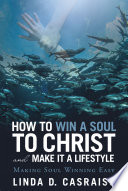 How to Win a Soul to Christ and Make It a Lifestyle