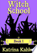 Books for Girls   Witch School   Book 1