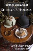 Further Exploits of Sherlock Holmes