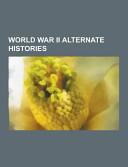 World War Ii Alternate Histories