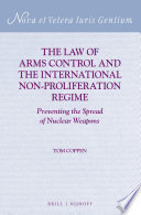 The Law of Arms Control and the International Non Proliferation Regime