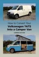 How To Convert Your Volkswagen T4 T5 Into A Camper Van
