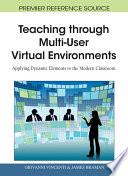 Teaching Through Multi User Virtual Environments Applying Dynamic Elements To The Modern Classroom