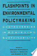 Flashpoints in Environmental Policymaking