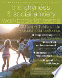 The Shyness And Social Anxiety Workbook For Teens