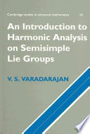 An Introduction to Harmonic Analysis on Semisimple Lie Groups