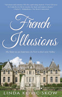 French Illusions  My Story as an American Au Pair in the Loire Valley Appealing Because It Is True A