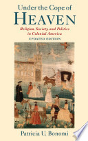 Under the Cope of Heaven   Religion  Society  and Politics in Colonial America