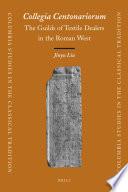 Collegia Centonariorum The Guilds Of Textile Dealers In The Roman West