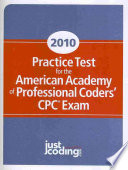 Practice Test For The American Academy Of Professional Coders Cpc Exam