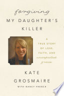 Forgiving My Daughter S Killer