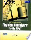 The Pearson Guide To Physical Chemistry For The Aipmt