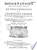 Dissertations qui peuvent servir de Prol  gom  nes de l Ecriture Sainte