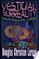 Vestigial Surreality  Omnibus One  Coincidence  Episodes 1 28