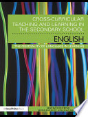 Cross Curricular Teaching and Learning in the Secondary School     English