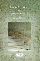 L'esprit de l'escalier ou les degrés du savoir