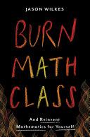 Burn Math Class : class, jason wilkes takes the traditional...