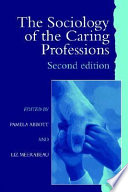 The Sociology Of The Caring Professions book