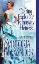 The Daring Exploits of a Runaway Heiress Pdf/ePub eBook