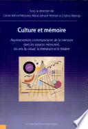 Culture Et Mémoire Représentations Contemporaines de la Mémoire Dans Les Espaces Mémoriels, Les Arts Du Visuel, la Littérature Et Le Théâtre