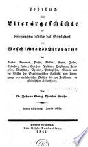 Lehrbuch einer allgemeinen Liter  rgeschichte aller bekannten V  lker der Welt  Bd  Lehrbuch einer Liter  rgeschichte der ber  hmtesten V  lker des Mittelalters     1839 1843  1 v  in 5