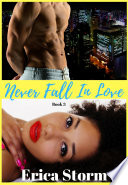 Never Fall In Love (A Billionaire BWWM Romance Series) Book 3