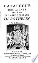 Catologue des livres de feu M. l ́Abbé d ́Orleans de Rothelin