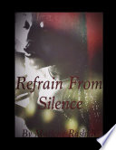 Refrain From Silence book