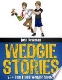 Wedgie Stories  75  Fun Filled Wedgie Stories