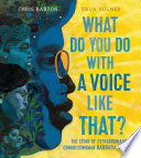 What Do You Do with a Voice Like That  Book PDF